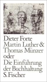 Martin Luther & Thomas Münzer oder Die Einführung der Buchhaltung