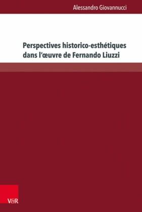 Perspectives historico-esthétiques dans l'?uvre de Fernando Liuzzi