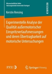 Experimentelle Analyse der Qualität außermotorischer Einspritzverlaufsmessungen und deren Übertragbarkeit auf motorische Untersuchungen