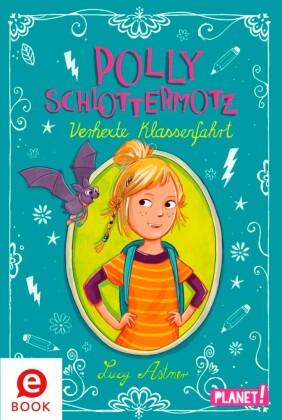 Polly Schlottermotz: Verhexte Klassenfahrt
