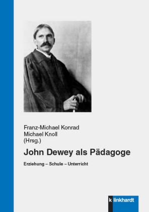 John Dewey als Pädagoge