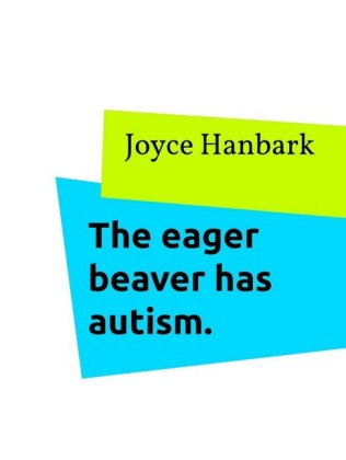 The eager beaver has autism.