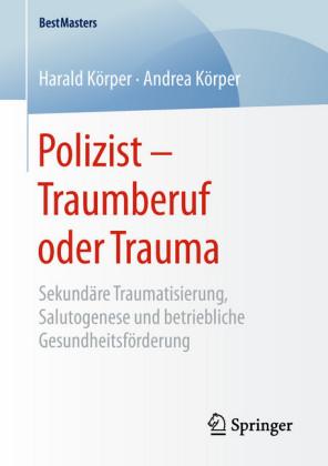 Polizist - Traumberuf oder Trauma