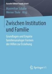 Zwischen Institution und Familie