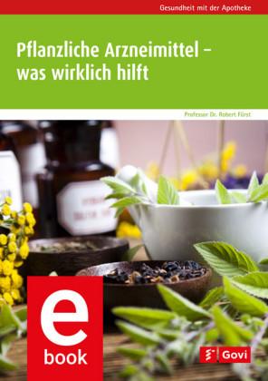 Pflanzliche Arzneimittel - was wirklich hilft