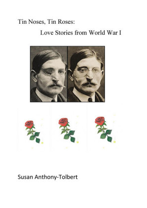 Tin Noses, Tin Roses: Love Stories from World War I