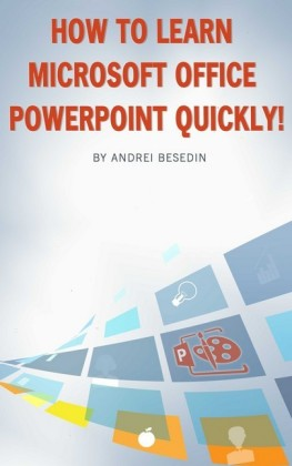 How to Learn Microsoft Office Powerpoint Quickly!