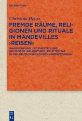 Fremde Räume, Religionen und Rituale in Mandevilles Reisen