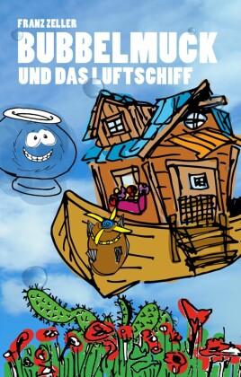 Bubbelmuck und das Luftschiff