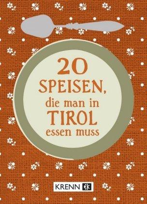 20 Speisen, die man in Tirol essen muss