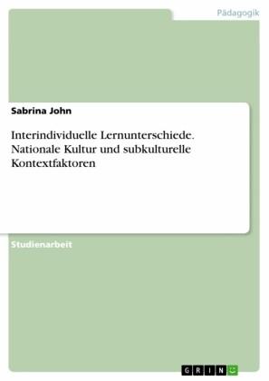 Interindividuelle Lernunterschiede. Nationale Kultur und subkulturelle Kontextfaktoren