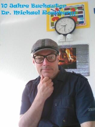 10 Jahre Buchautor Dr. Michael Roscher