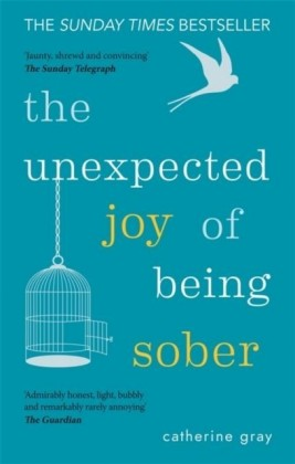 Unexpected Joy of Being Sober