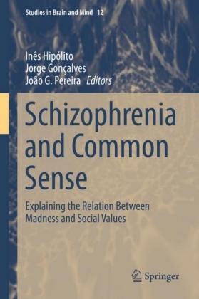Schizophrenia and Common Sense