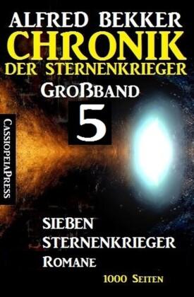 Großband 5 - Chronik der Sternenkrieger: Sieben Sternenkrieger-Romane