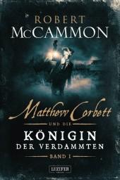 MATTHEW CORBETT und die Königin der Verdammten (Band 1)