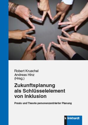 Zukunftsplanung als Schlüsselelement von Inklusion