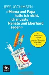 """""""Mama und Papa hatte ich nicht, ich musste Renate und Eberhard sagen"""""""