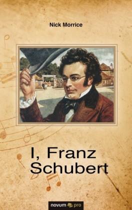I, Franz Schubert