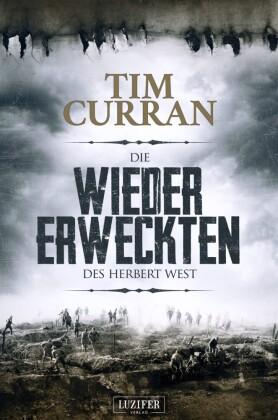 DIE WIEDERERWECKTEN DES HERBERT WEST