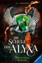 Die Schule der Alyxa, Band 1: Der dunkle Meister; .