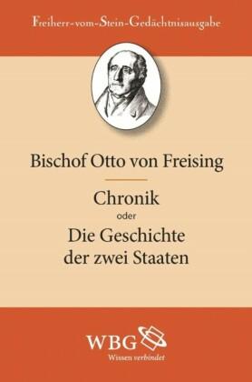 Otto von Freising: Chronik oder Die Geschichte der zwei Staaten