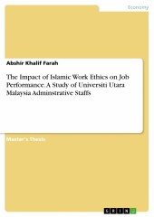 The Impact of Islamic Work Ethics on Job Performance. A Study of Universiti Utara Malaysia Adminstrative Staffs
