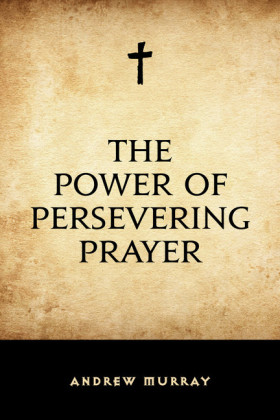 The Power of Persevering Prayer