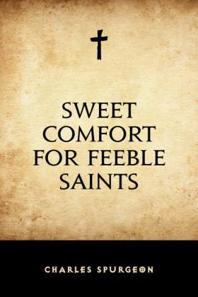 Sweet Comfort for Feeble Saints