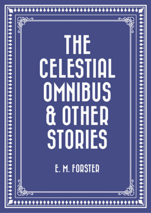 The Celestial Omnibus & Other Stories