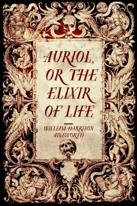 Auriol, or The Elixir of Life