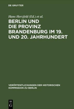 Berlin und die Provinz Brandenburg im 19. und 20. Jahrhundert