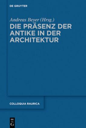 Die Präsenz der Antike in der Architektur