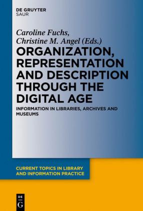 Organization, Representation and Description through the Digital Age