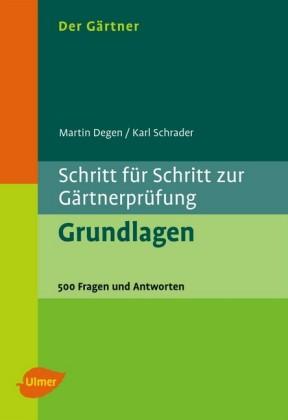 Der Gärtner. Schritt für Schritt zur Gärtnerprüfung. Grundlagen
