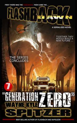 Flashback Dawn (A Serialized Novel), Part 7: 'Generation Zero'