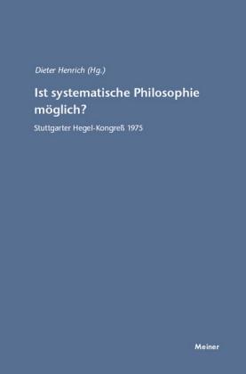 Ist systematische Philosophie möglich?