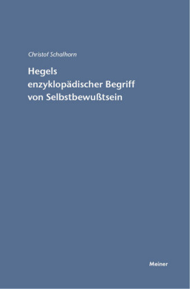 Hegels enzyklopädischer Begriff von Selbstbewusstsein