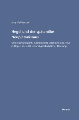 Hegel und der spätantike Neuplatonismus