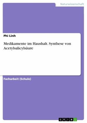 Medikamente im Haushalt. Synthese von Acetylsalicylsäure