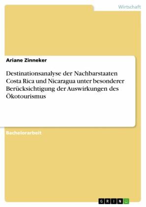 Destinationsanalyse der Nachbarstaaten Costa Rica und Nicaragua unter besonderer Berücksichtigung der Auswirkungen des Ökotourismus