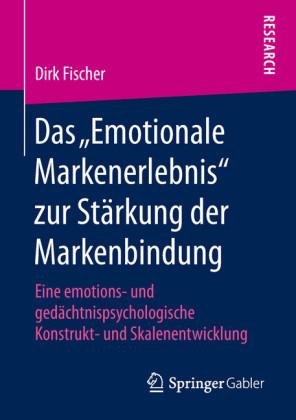 Das 'Emotionale Markenerlebnis' zur Stärkung der Markenbindung
