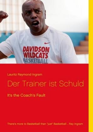 Der Trainer ist Schuld