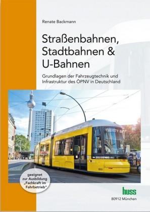 Straßenbahnen, Stadtbahnen & U-Bahnen