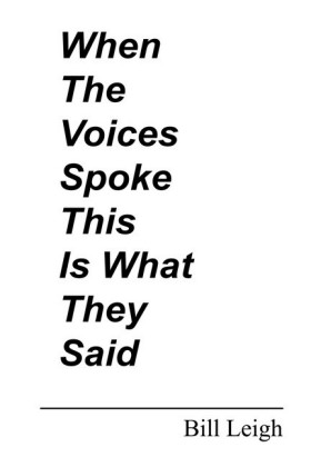When the Voices Spoke This Is What They Said