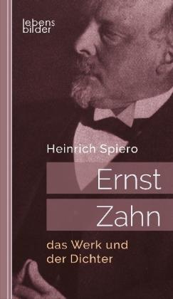 Ernst Zahn: das Werk und der Dichter