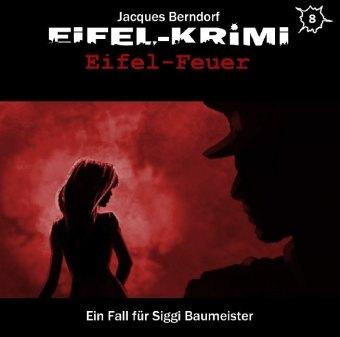 Eifel-Krimi - Eifel-Feuer, 2 Audio-CD