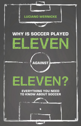 Why Is Soccer Played Eleven Against Eleven?