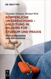 Körperliche Untersuchung - Anleitung in Bildern für Studium und Praxis