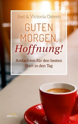 Guten Morgen, Hoffnung!